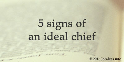 5 signs of an ideal chief