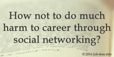 How not to do much harm to career through social networking?
