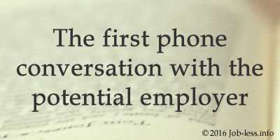The first phone conversation with the potential employer