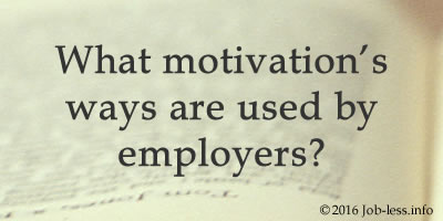 What motivation's ways are used by employers?