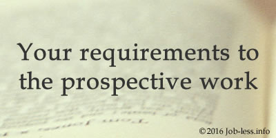 Your requirements to the prospective work